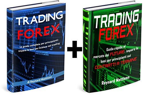 Che cos'è il Forex? Di che cosa parliamo riferendoci al FX | Sharp Trader