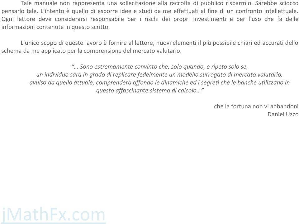 sistema di puntate opzione binarie come fare trading con 1 euro in italiano