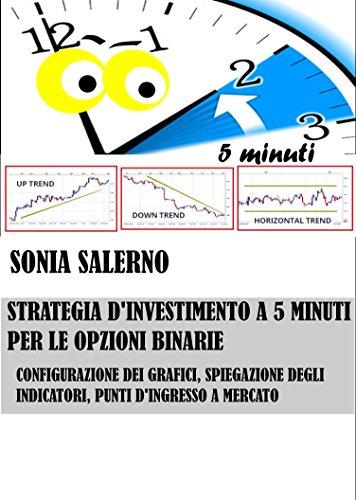 Opzioni binarie strategie 5 minuti
